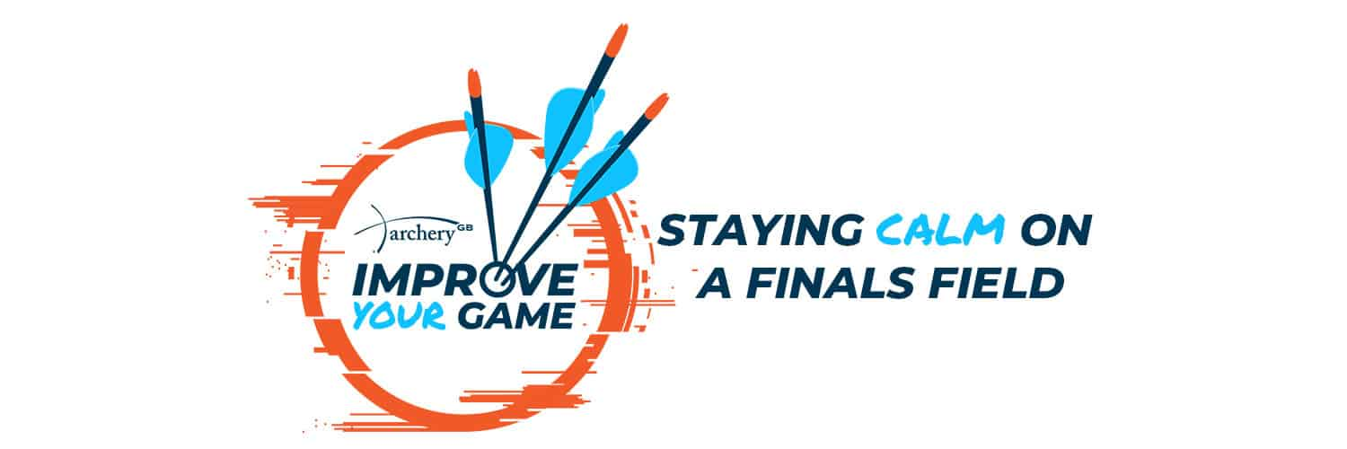 Improve Your Game - Staying Calm on a Finals Field